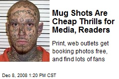 Mug Shots Are Cheap Thrills for Media, Readers