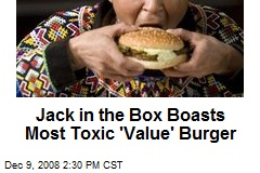 Jack in the Box Boasts Most Toxic 'Value' Burger