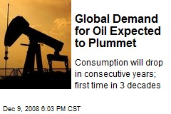 Global Demand for Oil Expected to Plummet