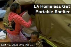 LA Homeless Get Portable Shelter