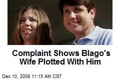 Complaint Shows Blago's Wife Plotted With Him