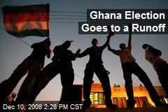 Ghana Election Goes to a Runoff