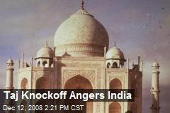 Taj Knockoff Angers India