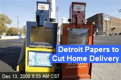 Detroit Papers to Cut Home Delivery