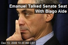 Emanuel Talked Senate Seat With Blago Aide
