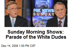 Sunday Morning Shows: Parade of the White Dudes