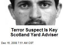 Terror Suspect Is Key Scotland Yard Adviser