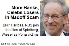 More Banks, Celebs Losers in Madoff Scam