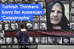Turkish Thinkers Sorry for Armenian 'Catastrophe'