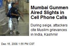 Mumbai Gunmen Aired Slights in Cell Phone Calls