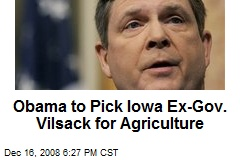 Obama to Pick Iowa Ex-Gov. Vilsack for Agriculture