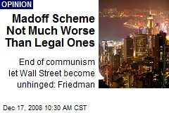 Madoff Scheme Not Much Worse Than Legal Ones