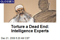 Torture a Dead End: Intelligence Experts