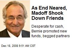 As End Neared, Madoff Shook Down Friends