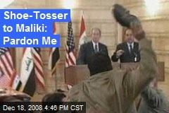 Shoe-Tosser to Maliki: Pardon Me