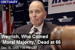 Weyrich, Who Coined 'Moral Majority,' Dead at 66