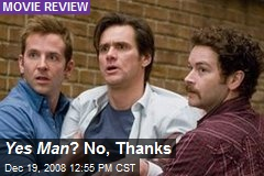 Yes Man ? No, Thanks