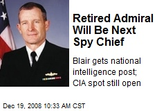 Retired Admiral Will Be Next Spy Chief