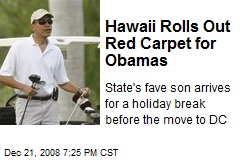 Hawaii Rolls Out Red Carpet for Obamas