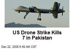 US Drone Strike Kills 7 in Pakistan