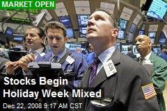 Stocks Begin Holiday Week Mixed