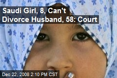 Saudi Girl, 8, Can't Divorce Husband, 58: Court