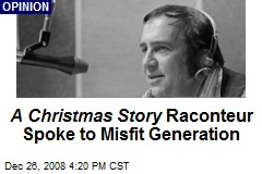 A Christmas Story Raconteur Spoke to Misfit Generation