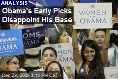 Obama's Early Picks Disappoint His Base
