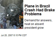 Plane in Brazil Crash Had Brake Problems