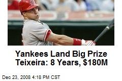 Yankees Land Big Prize Teixeira: 8 Years, $180M