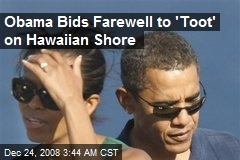 Obama Bids Farewell to 'Toot' on Hawaiian Shore