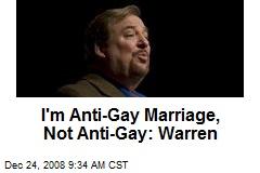 I'm Anti-Gay Marriage, Not Anti-Gay: Warren