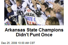 Arkansas State Champions Didn't Punt Once