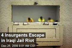 4 Insurgents Escape in Iraqi Jail Riot