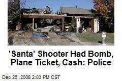 'Santa' Shooter Had Bomb, Plane Ticket, Cash: Police