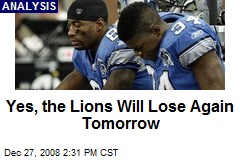 Yes, the Lions Will Lose Again Tomorrow