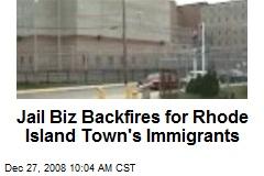 Jail Biz Backfires for Rhode Island Town's Immigrants