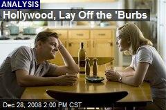Hollywood, Lay Off the 'Burbs