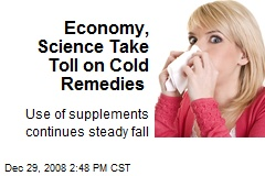 Economy, Science Take Toll on Cold Remedies