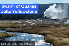 Swarm of Quakes Jolts Yellowstone