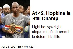 At 42, Hopkins Is Still Champ