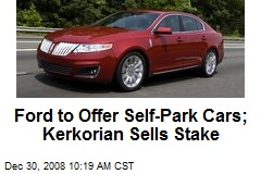 Ford to Offer Self-Park Cars; Kerkorian Sells Stake