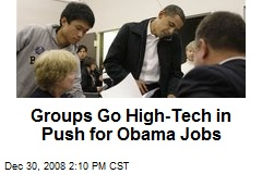 Groups Go High-Tech in Push for Obama Jobs