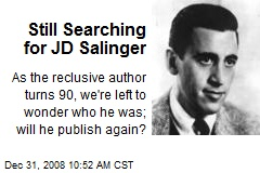 Still Searching for JD Salinger