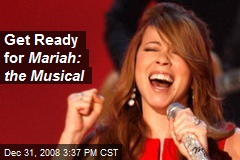 Get Ready for Mariah: the Musical