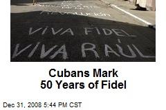Cubans Mark 50 Years of Fidel