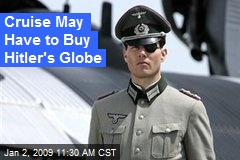 Cruise May Have to Buy Hitler's Globe