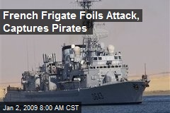 French Frigate Foils Attack, Captures Pirates