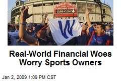 Real-World Financial Woes Worry Sports Owners