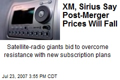 XM, Sirius Say Post-Merger Prices Will Fall
